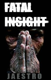 Fatal Insight by Jaestro