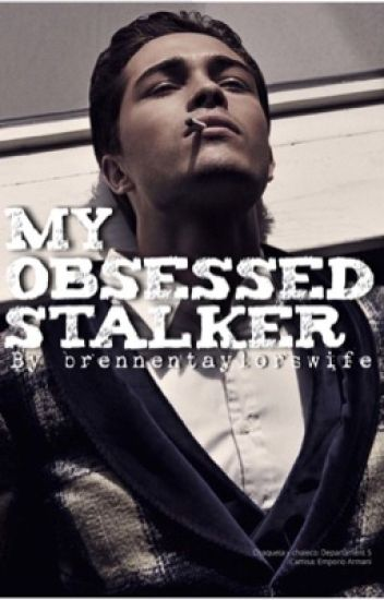 My Obsessed Stalker