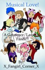 Musical love (a Gaurence/lauroth fanfic) by X_Fangirl_Corner_X