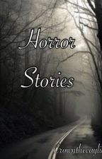 Horror Stories by crownthecaylin