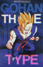Gohan The Tipe [1] by -MarciaDiaz-