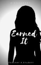 Earned It (Girlxgirl) by BiegeHeartx