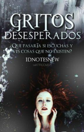 Gritos Desesperados. by 1DNotesNew