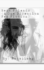Best Friends (A One Direction Fan-Fiction) by nataliaag