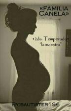"«Familia Canela» •Jos Canela• ||2ª Temporada ""La Maestra""|| by bautister196"