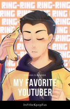 My Favorite YouTuber (Vanoss X Reader) by Fanfiction_Inc