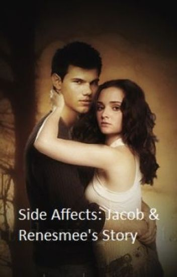 Side Affects: A Jacob & Renesmee Story