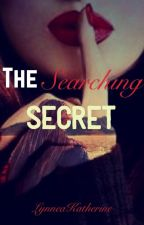 The Searching Secret by LynneaKatherine