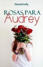 Rosas Para Audrey by ElaineFirefly