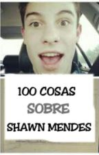 100 Cosas Sobre Shawn Mendes by ValentinaFanGirl453