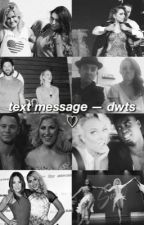 text message - dwts  by lostxxdancer