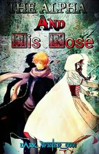 The Alpha And His Rose by DarkWriter_0001