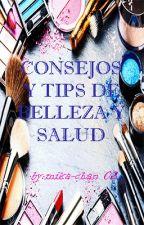CONCEJOS Y TIPS DE BELLEZA Y SALUD by Mika-chan02