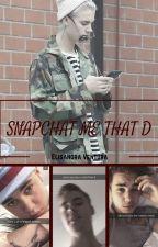 Snapchat Me That D {BxB} by j-jastin