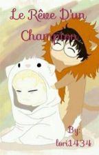 Le rêve d'un champion by lori1434