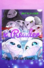 AU Sans X Reader one-shots by _PleaseDontGo_