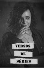 VERSOS DE SÉRIES [FECHADO] by MandyDemetria