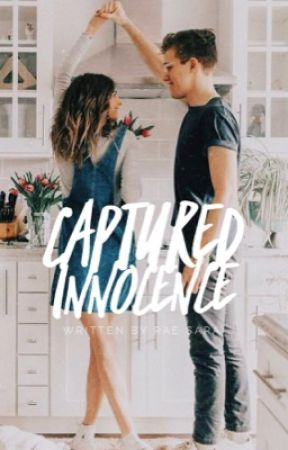 Captured Innocence ➵ [Completed] by RaeSarai