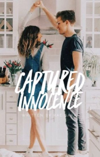 Captured Innocence ➵ [Completed]