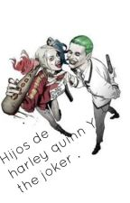 ♠Hijos de Harley Quinn y The Joker  ♥ by aruomg