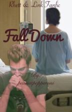 Fall Down (Rhett & Link FanFic) by linklamont2