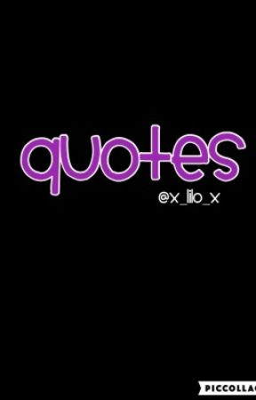 Quotes by x_lilo_x