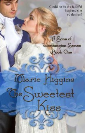 The Sweetest Kiss (Sons of Worthington Series - book 1) by MarieHiggins
