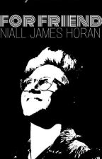 For Friend || Niall H. by YunitaxIndriy