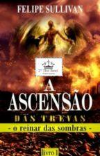 A Ascensão das Trevas - O Reinar das Sombras by Felipe3dfv