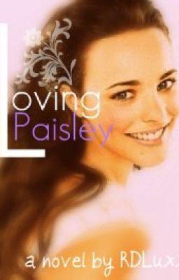 Loving Paisley *On Hold*