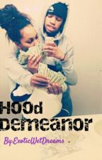 Hood Demeanor ( Urban )  by ExoticWetDreams