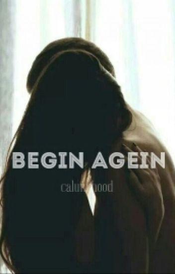 begin again [Calum Hood]