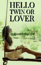 Hello twin or lover#wattys2016 by YellowAM