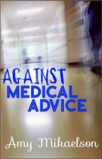 Against Medical Advice by themastersreign