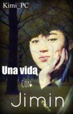 UNA VIDA CON JIMIN (BTS Y TU) by kimi_PC