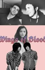 Wings Of Blood (Wigetta) by Jase_bvb_Wigetta