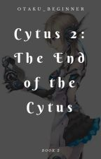CYTUS 2: THE END OF CYTUS by Otaku_Beginner