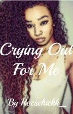 Crying Out For Me ( Roc Royal Love And Abuse Story ) by vanessa_x2311