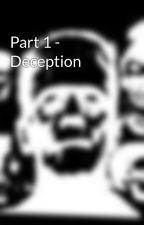 Part 1 - Deception by ArkhamsHorror