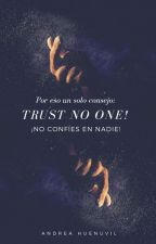 Trust No One! by andrea_huenuvil