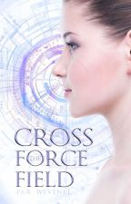 Cross The Force Field by WivineL