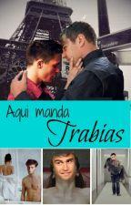 Aquí manda Trabias by CoriolanusSnow8