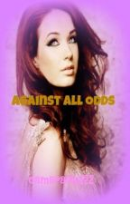 Against All Odds (Dare I say it... 1D Fan-Fic) by camerashy22