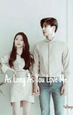 AS LONG AS YOU LOVE ME by alfimystlelieve