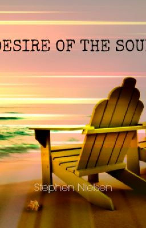 Desire of the Soul (Trials and Tribulations Series: Book One) by StephenNielsen