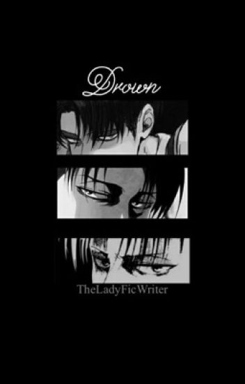 Drown (Levi Ackerman x Reader)
