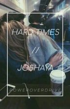 Joshaya // Fanfiction by PowerOverDrive