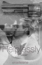 Helplessly ~ foscar by enadeiene