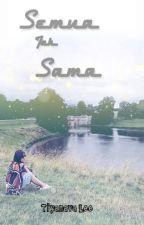 Semua Tak Sama (SLOW UPDATE) by TiyanavaLee