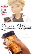 Querida mamá [TERMINADA]  by -PrincesaGryffindor-